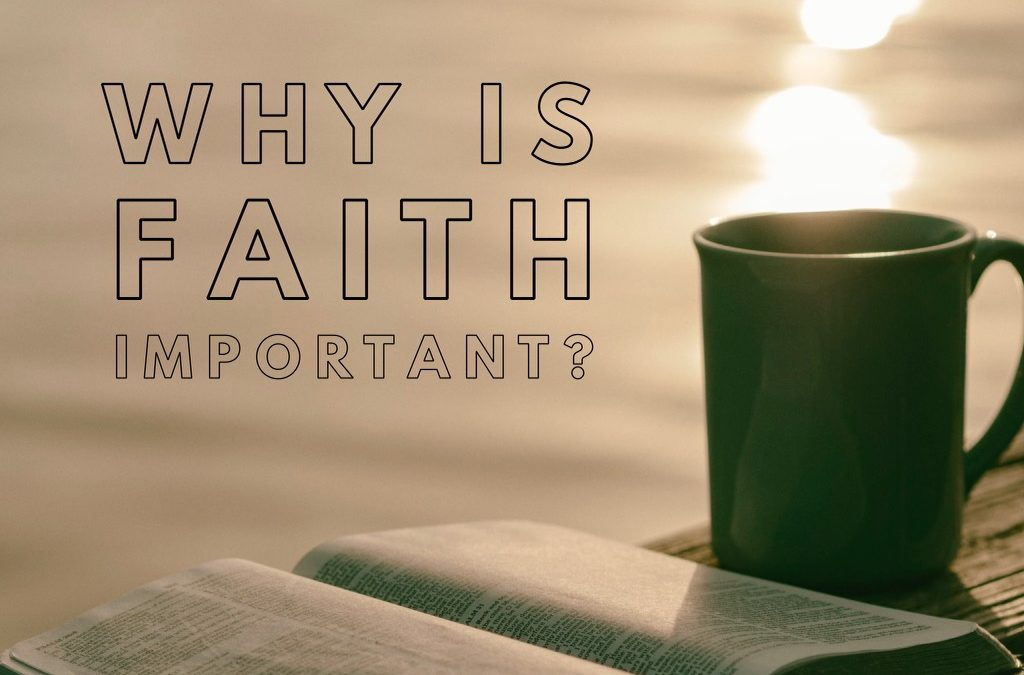 Why Faith is Important