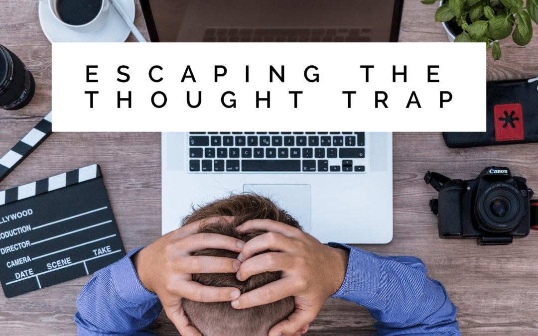 Escaping The Thought Trap